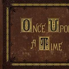 Once Upon a Tme